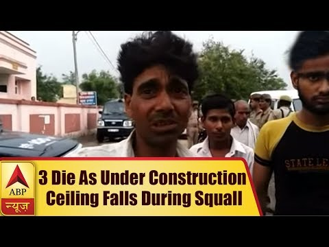 Firozabad: 3 Die As Under Construction Ceiling Falls During Squall | ABP News