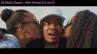 Dj Black Gypsy - Afro House S A Mix Vol 6  2017 pt4