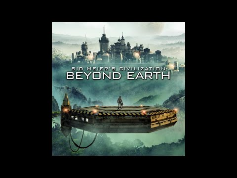 Going Above and Beyond!  Sid Meier's Civ Beyond Earth gameplay (ft. XDrunk_Gorilla)  