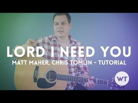 Lord I Need You - Matt Maher, Chris Tomlin - Tutorial
