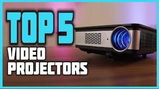 Top 5 Best Video Projectors 2019 -  Office Presentation Products & Reviews