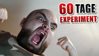 60 Tage Selbstexperiment !