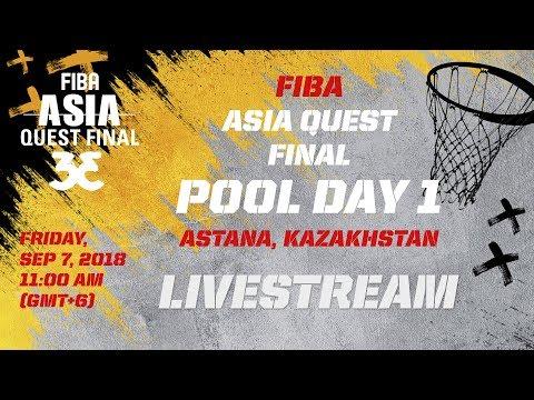 RE-LIVE -FIBA Asia Quest Final - Pool Day 1 - Astana, Kazakhstan
