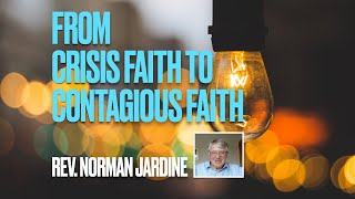 From Crisis Faith to Contagious Faith