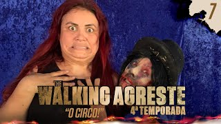 THE WALKING AGRESTE | TEMP. 04 | EP. 07 - O CIRCO!