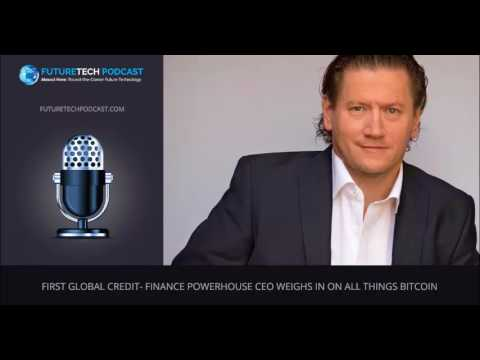 First Global Credit  Finance Powerhouse CEO Weighs In On All Things Bitcoin