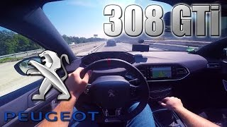 2016 Peugeot 308 GTi (272 HP) POV- Cruising on Autobahn ✔