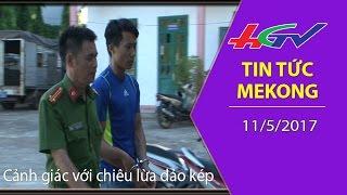 HGTV | Tin tức Mekong: Cảnh giác với chiêu lừa đảo kép