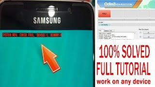 HOW TO FIX- SYSTEM REV CHECK FAIL DEVICE 1, BINARY 0 SAMSUNG 2017