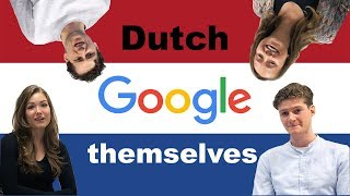 Dutch answer mostly GOOGLED questions about themselves