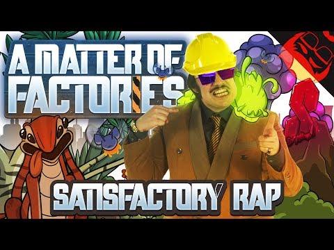 A MATTER OF FACTORIES | Satisfactory Rap!