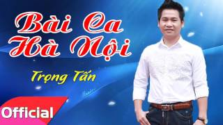 Bài Ca Hà Nội - Trọng Tấn [Official Audio]