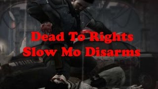 Dead To Rights Games (Slow Mo Disarms) 60FPS!