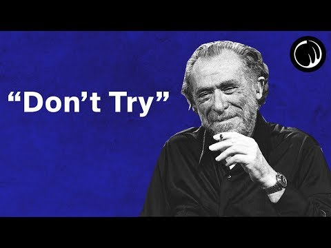 """Don't Try"": The Philosophy of the Hardworking Charles Bukowski"