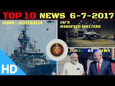 Top 10 Latest Headlines : Indian Defence Updates : India Israel Defence,India Australian Navy