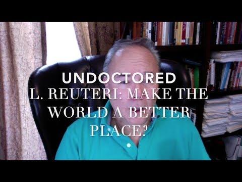 L Reuteri: Make The World A Better Place?