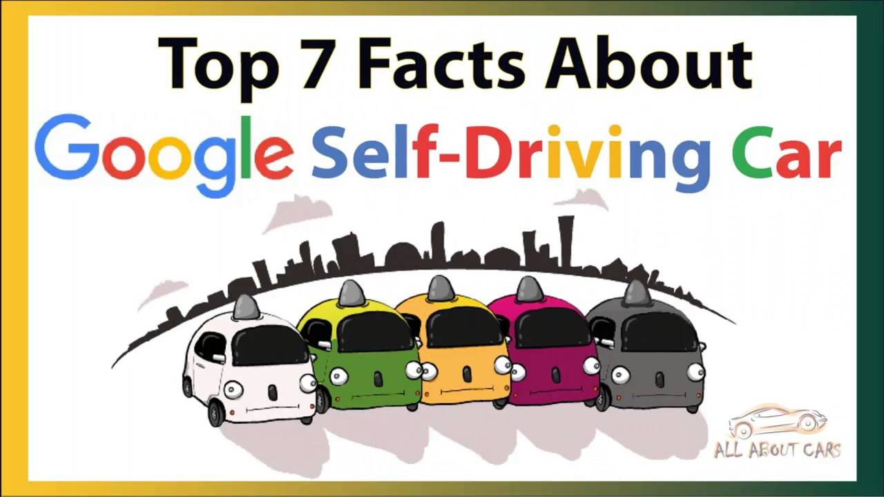 All About Cars >> Top 7 Facts About Google S Self Driving Car New Cars 2017 Usa