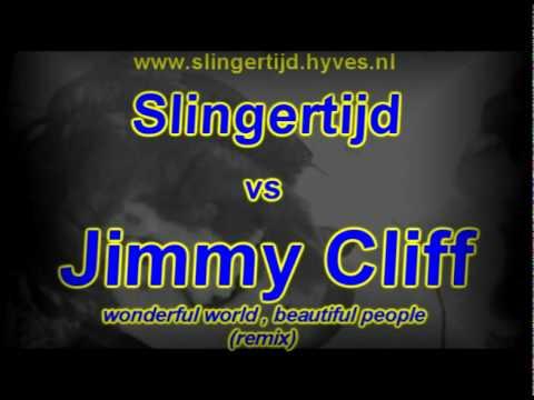 Slingertijd vs Jimmy Cliff - Wonderful world beautiful people(remix)