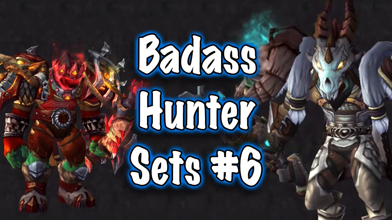Jessiehealz - Badass Hunter Transmog Sets #6 Guide (World of Warcraft)