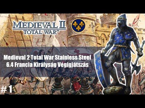 Medieval II Total War Stainless Steel 6.4 Francia Királyság Végigjátszás #1