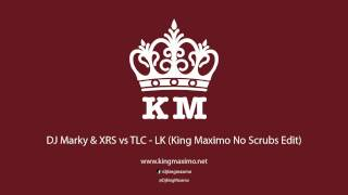 DJ Marky & XRS Feat. Stamina MC VS. TLC - LK (King Maximo No Scrubs Edit)