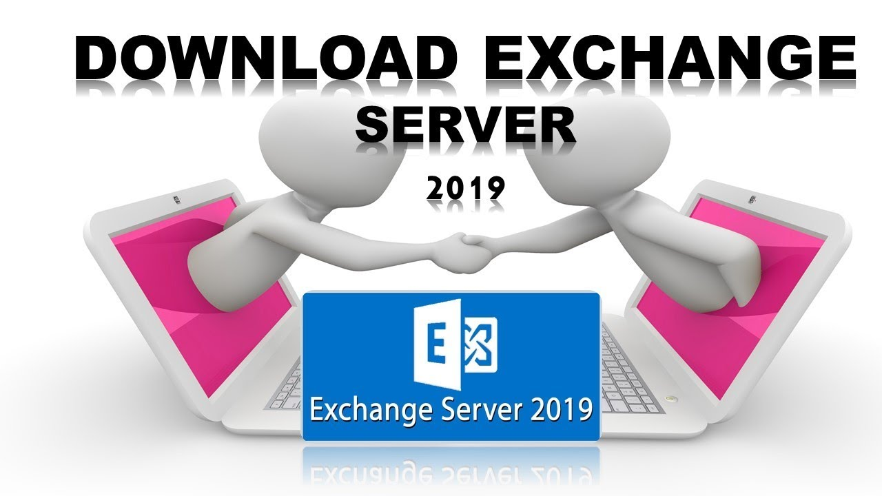 HOW TO DOWNLOAD EXCHANGE SERVER 2019