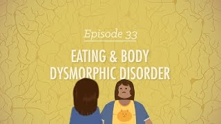 eating and body dysmorphic disorders crash course psychology 33
