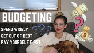 Budgeting  Why You Need It, How To Start + Building A Financial Future