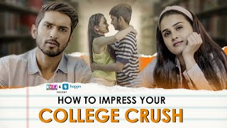 How to Impress Your College Crush | Ft. Anushka Sharma, Anud Singh Dhaka & Lalitam Anand | RVCJ
