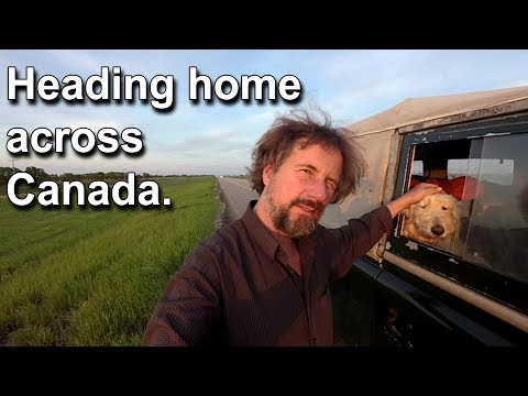 Heading Home Across Canada - Land Rover Road Trip - Travels With Geordie #117