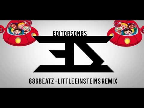 886Beatz - Little Einsteins Remix