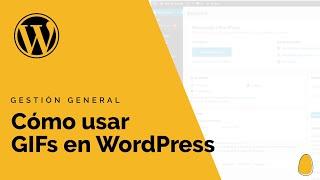 Cómo usar gifs en WordPress