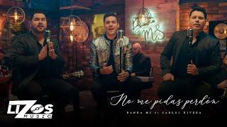 BANDA MS FEAT. CARLOS RIVERA - NO ME PIDAS PERDÓN (VERSIÓN ACÚSTICO)