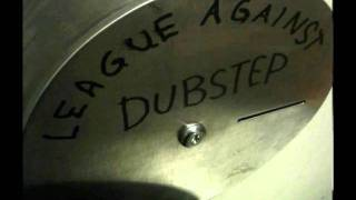 League Against Dubstep vs. Wayne G - Twisted refix