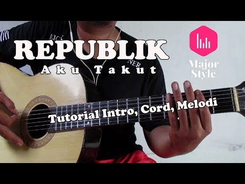 Repvblik - Aku Takut Cover & Tutorial Intro Melodi | Major Style