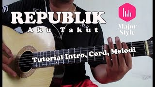 (0.18 MB) Repvblik - Aku Takut Cover & Tutorial Intro Melodi | Major Style Mp3