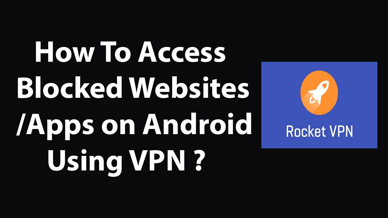 How to access blocked websitesapps on android using vpn youtube how to access blocked websitesapps on android using vpn ccuart Images