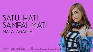 Mala Agatha - Satu Hati Sampai Mati (Lirik)