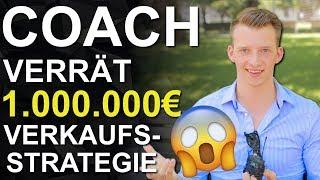 COACH verrät seine 1.000.000 € Verkaufsstrategie!