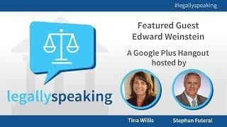 Legally Speaking with Featured Guest Edward Weinstein