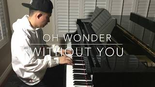 Oh Wonder - Without You (piano cover)