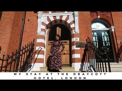 My Stay At The Draycott Hotel, London