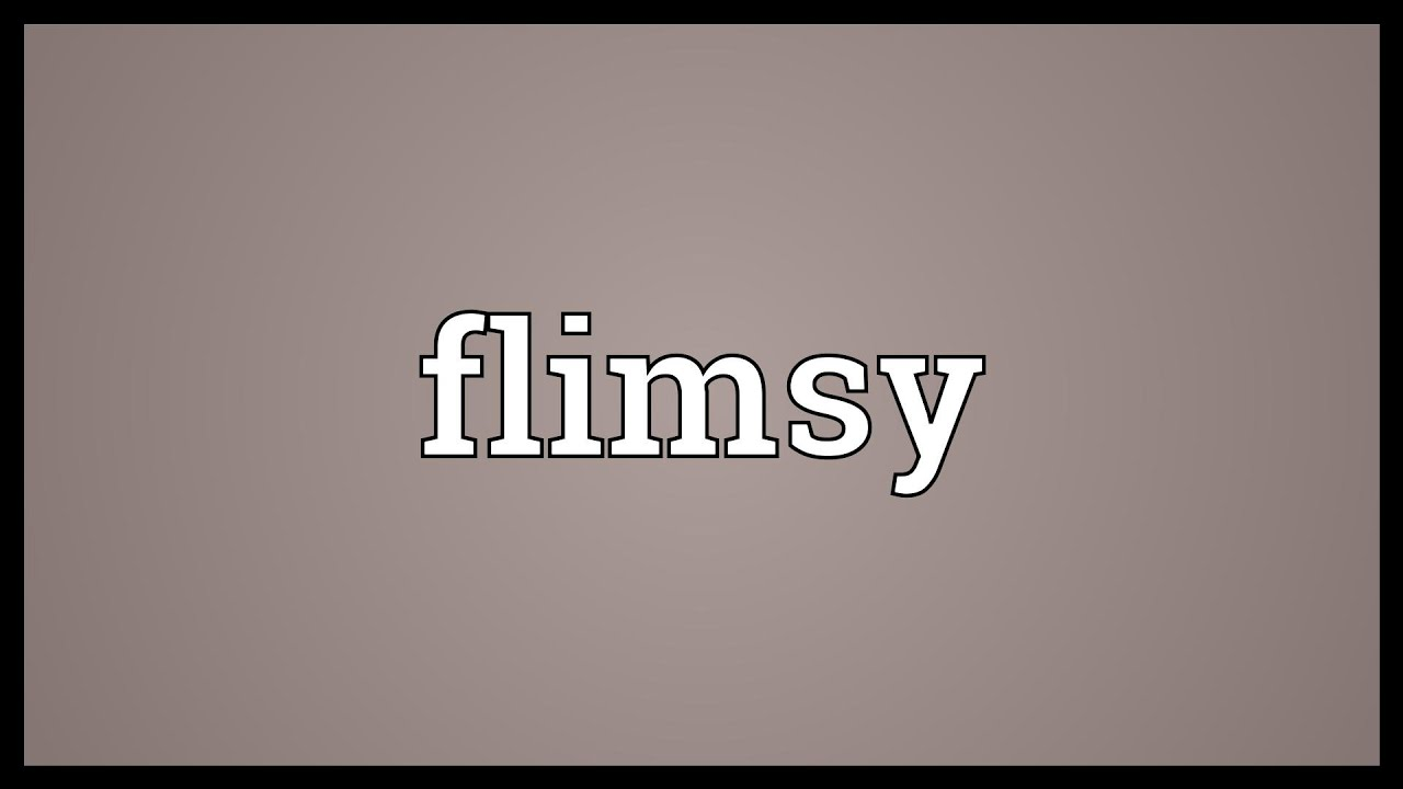 Awesome Flimsy Meaning
