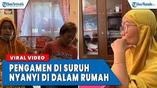 Download VIRAL! PENGAMEN DI SURUH NYANYI DI DALAM RUMAH
