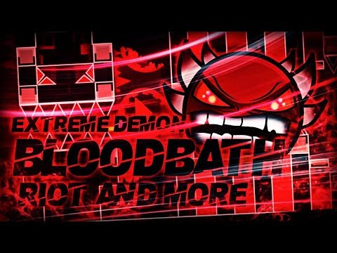 [EXTREME DEMON] 'BLOODBATH' 100% COMPLETE By Riot & More! | Geometry Dash [2.1] - Dorami