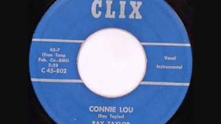 "Ray Taylor - ""Connie Lou"" - CLIX RECORDS (Detroit rockabilly)"