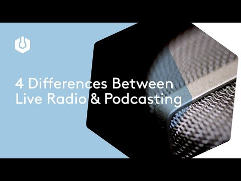 4 Differences Between Live Radio and Podcasting