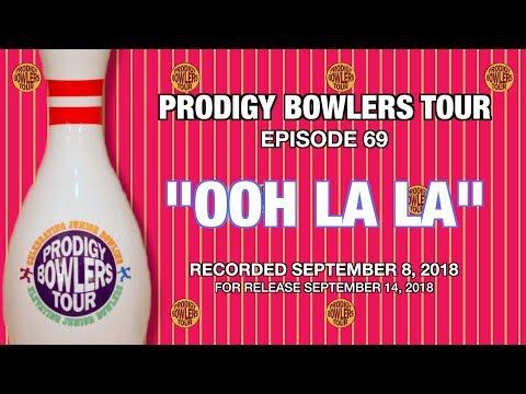 PRODIGY BOWLERS TOUR  09082018  OOH LA LA