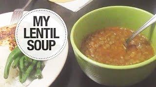 Vlog 69 | My Lentil Soup