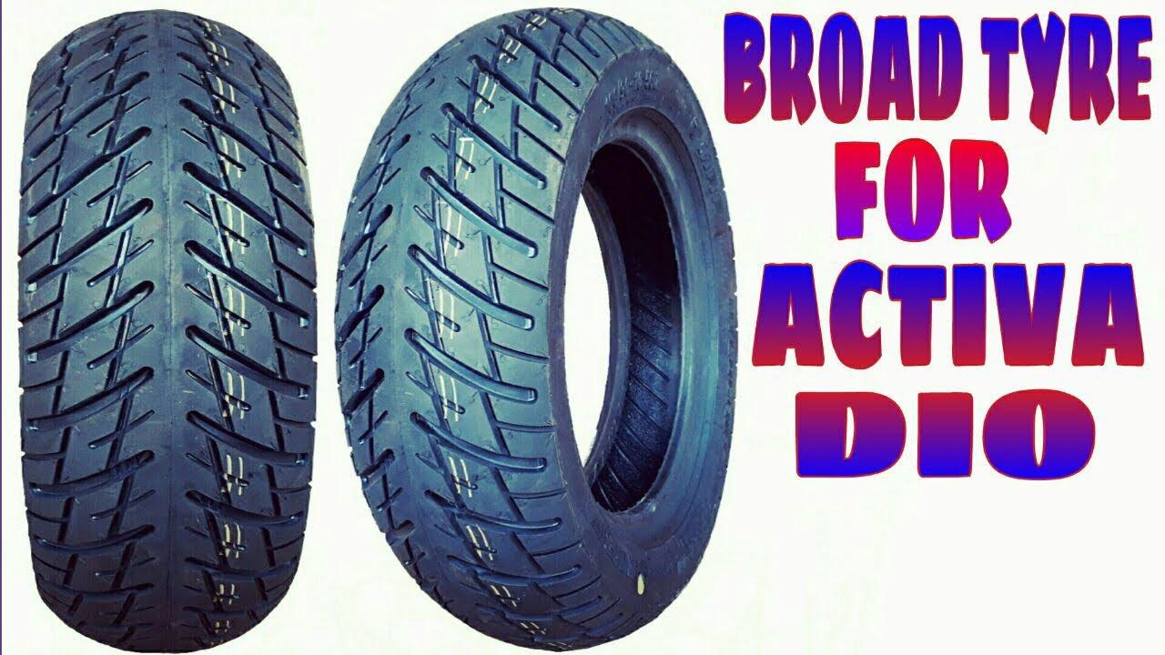BEST BROAD SIZE TYRE FOR HONDA ACTIVA, Honda dio , Suzuki ...